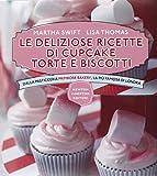 Le deliziose ricette di cupcake, torte e biscotti. Dalla pasticceria Primrose Bakery, la più famosa di Londra. Ediz. illustrata