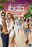 Loving Ibiza: Die größte Party meines Lebens
