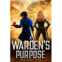 A Warden's Purpose (Wardens of Issalia Book 1) (English Edition)