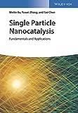 Single Particle Nanocatalysis: Fundamentals and Applications