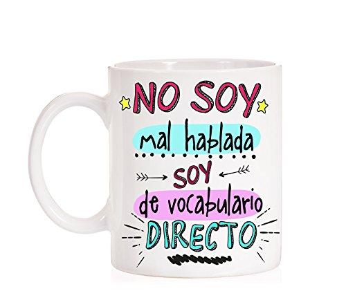 Taza No Soy Mal hablada, Soy de Vocabulario Directo. Taza Divertida para Gente Divertida con carácter