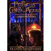 Profecías de Ceniza y Acero: Libro Primero