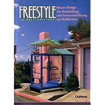 Freestyle. Neues Design für Architektur und Inneneinrichtung aus Kalifornien