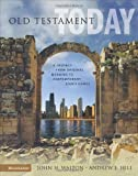 Old Testament Today: A Journey from Original Meaning to Contemporary Significance by Walton, John H., Hill, Andrew E. (2004) Hardcover
