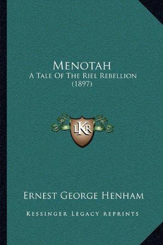 Menotah: A Tale of the Riel Rebellion (1897)