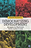 #5: Democratizing Development: Struggles for Rights and Social Justice in India
