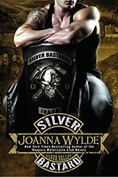 Silver Bastard (Silver Valley Book 1) by [Wylde, Joanna]