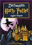 Dictionnaire Harry Potter (Anglais-Francais)