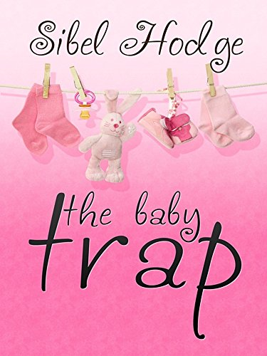 The Baby Trap by Sibel Hodge