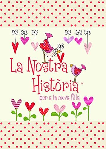La Nostra Historia - Per a la Meva Filla - Cuéntame tu vida