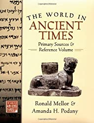 The World in Ancient Times: Primary Sources & Reference Volume by Ronald Mellor (2005-06-23)