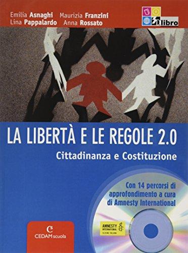 La libertà e le regole. Cittadinanza e Costituzione. Per la Scuola media. Con CD-ROM. Con espansione online