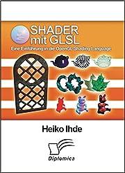 Shader mit GLSL: Eine Einführung in die OpenGL Shading Language