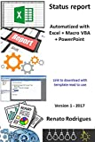 Automatize status report with Excel + Macro + PowerPoint: Save time and invest your time in project details: Stop to spend time to fill PowerPoint templates ... in project management (1) (English Edition)