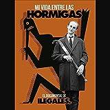 Mi Vida Entre Las Hormigas: El Documental De Ilegales [DVD]