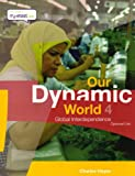 Our Dynamic World: Global Interdependence (Optional Unit) Bk. 4