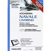 Accademia Navale Livorno. Teoria e quiz. Manuale di addestramento alla prova di selezione culturale. Con aggiornamento online