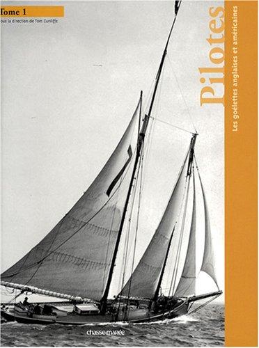 Pilotes, volume 1 : Les goélettes anglaises et américaines