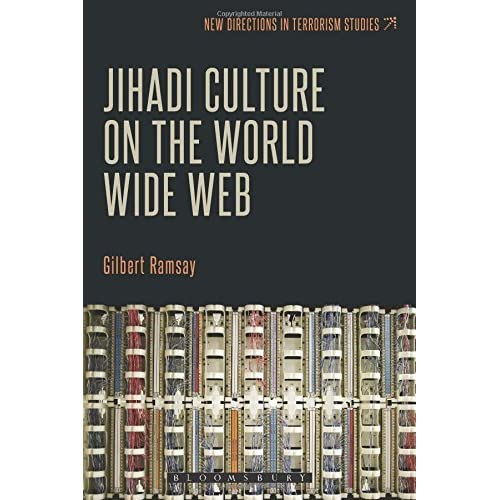 Jihadi Culture on the World Wide Web (New Directions in Terrorism Studies) by Gilbert Ramsay (2015-04-23)