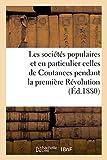 Les sociétés populaires et en particulier celles de Coutances pendant la première Révolution.: Etude historique