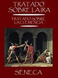 Image de Tratado sobre la ira. Tratado sobre la clemencia. Dos tratados morales de Séneca.