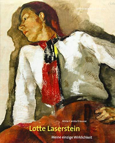 Lotte Laserstein: Meine einzige Wirklichkeit