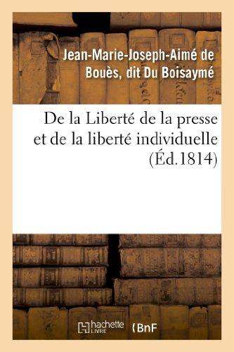 De la Liberté de la presse et de la liberté individuelle par Jean-Marie-Joseph-Aimé Du Boisaymé