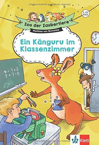 Klett Zoo der Zaubertiere:  Ein Känguru im Klassenzimmer 1./2. Klasse: Lesen lernen, ab 6 Jahren