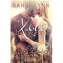 Love In Between (Love Series ) by Sandi Lynn (2013-09-05)