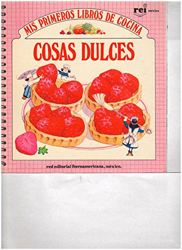 Portada del libro Cosas Dulces/Sweet Things (My 1st Library of Cooking)