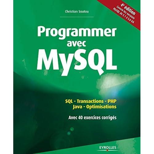 Programmer avec MySQL by Christian Soutou (2015-10-08)