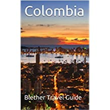 Colombia: 50 Tips for Tourists & Backpackers (Colombia Travel Guide Book 1) (English Edition)