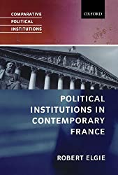 Political Institutions In Contemporary France (Comparative Political Institutions) (Comparative Political Institutions Series)