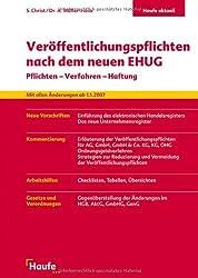 Veröffentlichungspflichten nach dem neuen EHUG: Pflichten  Verfahren  Haftung