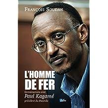 L'homme de fer: Conversations avec Paul Kagamé, président du Rwanda