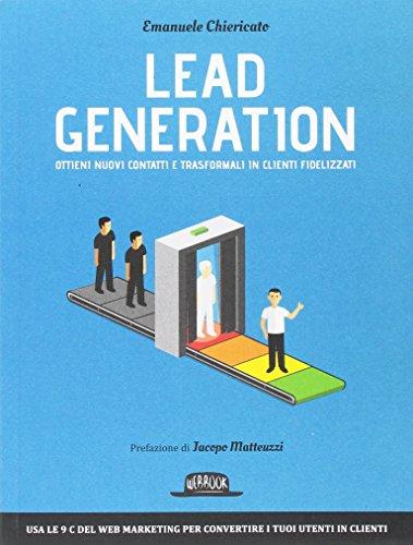 Lead Generation - Ottieni nuovi contatti e trasformali in clienti fidelizzati