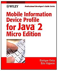 Mobile Information Device Profile for Java 2 Micro Edition: The Ultimate Guide to Creating Applications for Wireless Devices: Professional Developer's Guide (Professional Developer's Guide Series)