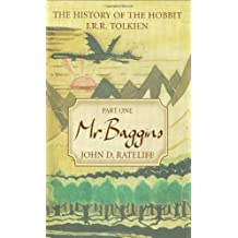 Mr. Baggins: 1 (History of the Hobbit) by John D. Rateliff (2007-09-21)