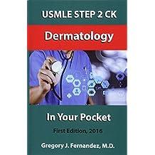 USMLE STEP 2 CK Dermatology In Your Pocket: Dermatology: Volume 1 (USMLE STEP 2 CK In Your Pocket)