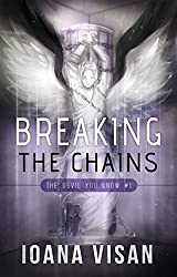 Breaking the Chains (The Devil You Know Book 1) (English Edition)