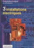 Electronique et normalisation, tome 3 : installations électriques