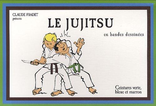 Le jujitsu en bandes dessinées : Volume 2, Ceintures verte, bleue et marron par Claude Fradet
