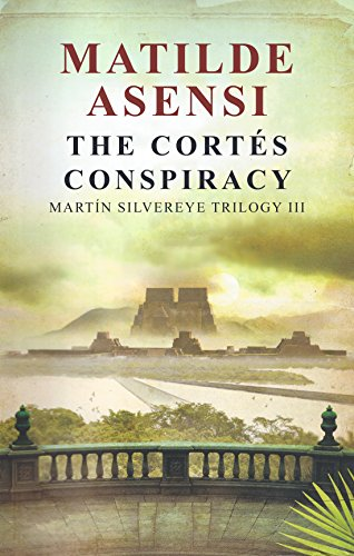 The Cortes Conspiracy: Martin Silvereye Trilogy III (English ...