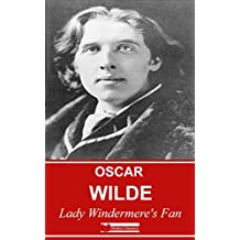 Lady Windermere's Fan (Illustrated) (English Edition)