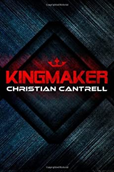 Kingmaker by [Cantrell, Christian]