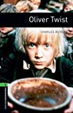 Oxford Bookworms Library: Oliver Twist: Level 6: 2,500 Word Vocabulary (Oxford Bookworms Library: Stage 6)