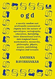 Ogd: A mostly random and profoundly nonsensical enquiry into the nature of apocalypse, cartography, education,