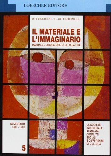 Il materiale e l'immaginario. Ediz. blu modulare. Per le Scuole superiori: 5