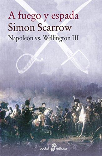 A fuego y espada (III). Napoleón vs. Wellington (Napoleón vs Wellington) par Simon Scarrow