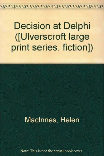 Decision at Delphi ([Ulverscroft large print series. fiction]) par Helen MacInnes
